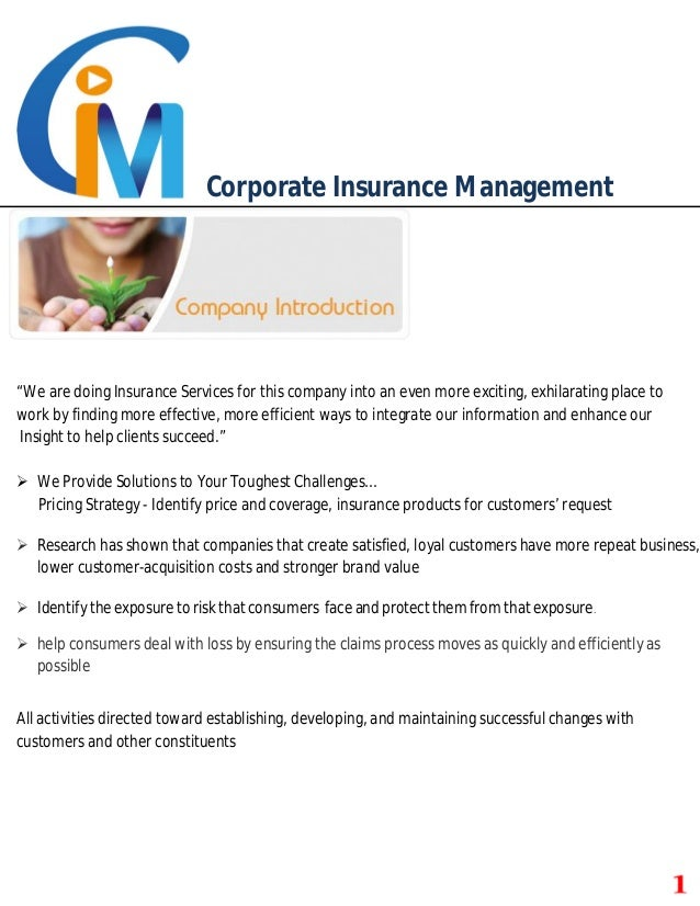 "Corporate Insurance Management ""We are doing Insurance Services for this company into an even more exciting, exhilarating ..."