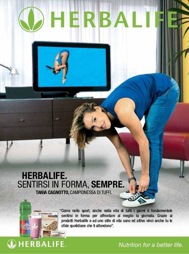 """"""" Herbalife. Sentirsi in forma, sempre. TANIA CAGNOTTO, CAMPIONESSA DI TUFFI. """"Come nello sport, anche nella vita di tutti..."""