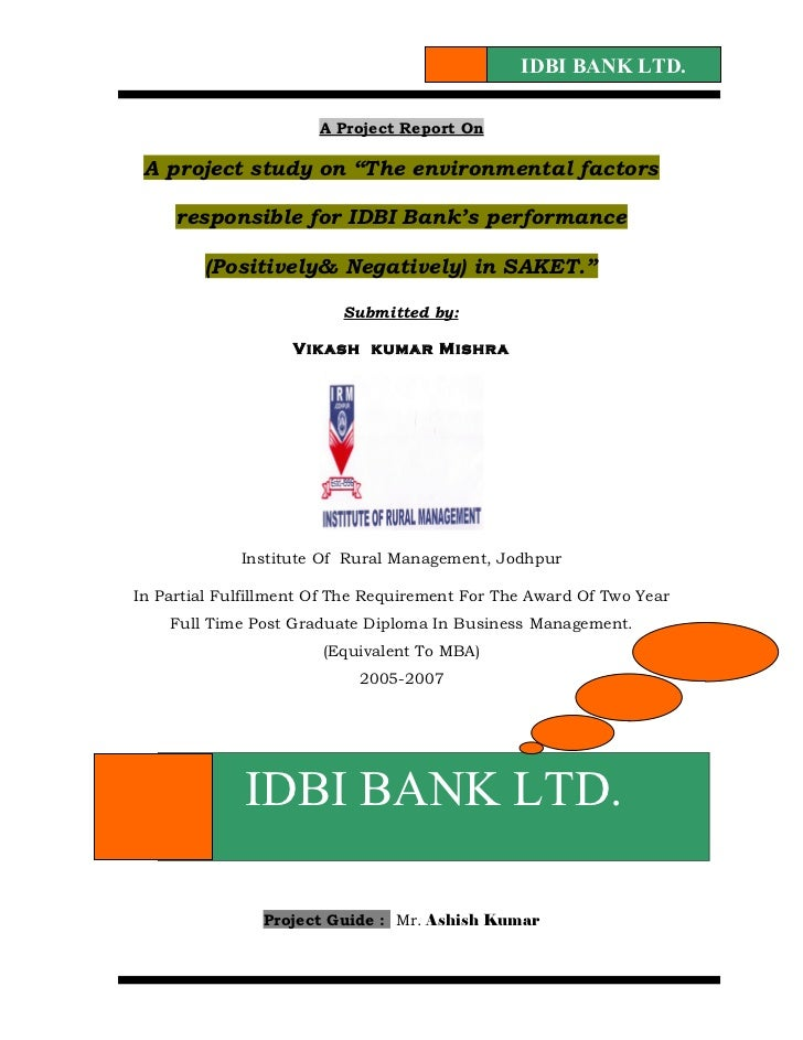 "IDBI BANK LTD.                       A Project Report On A project study on ""The environmental factors     responsible for..."