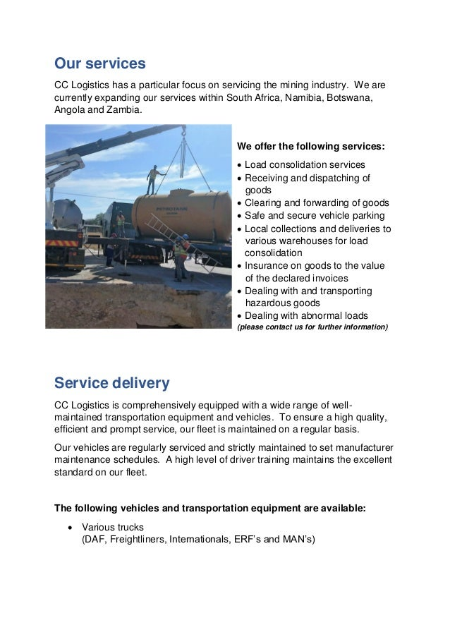 Our services CC Logistics has a particular focus on servicing the mining industry. We are currently expanding our services...