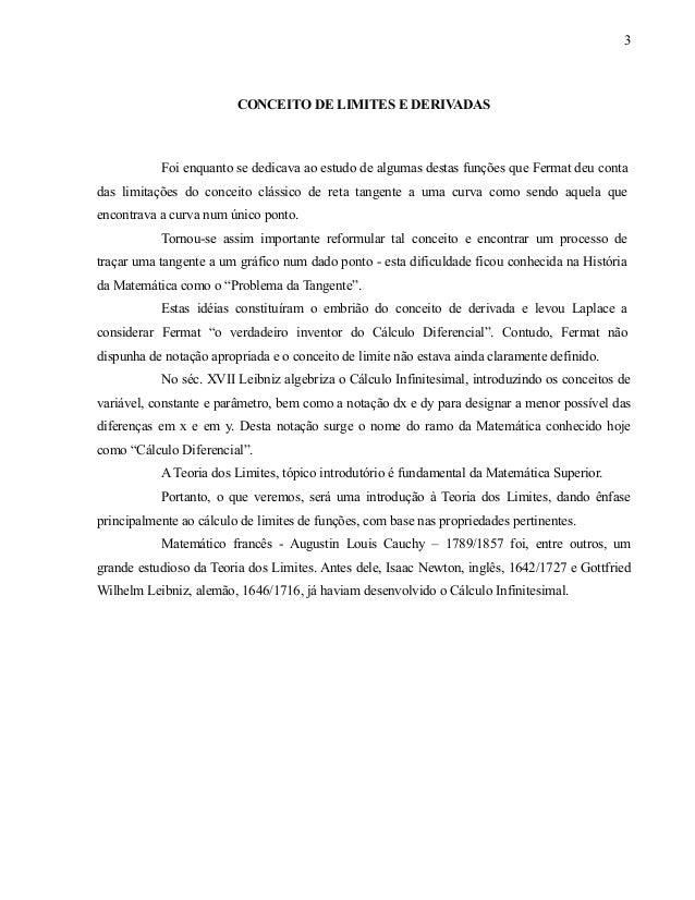 3  CONCEITO DE LIMITES E DERIVADAS  Foi enquanto se dedicava ao estudo de algumas destas funções que Fermat deu conta das ...