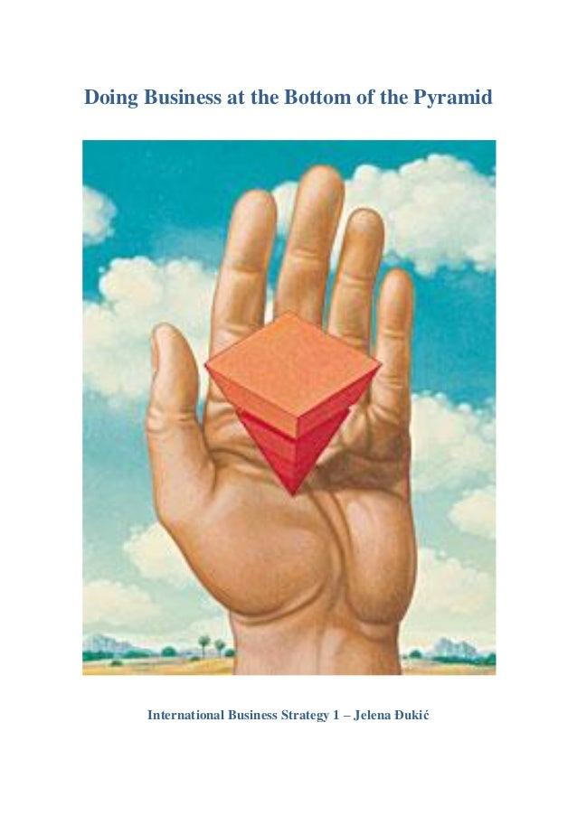 Doing Business at the Bottom of the Pyramid International Business Strategy 1 – Jelena Đukić