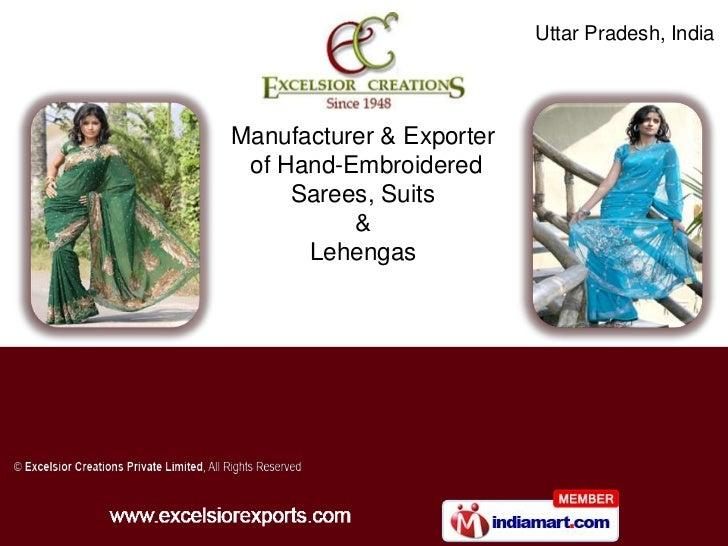 Uttar Pradesh, IndiaManufacturer & Exporter of Hand-Embroidered     Sarees, Suits          &      Lehengas