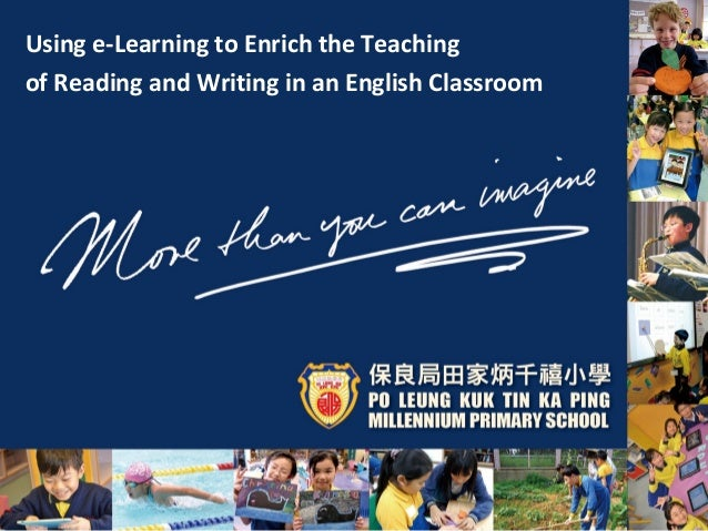 Using e-Learning to Enrich the Teachingof Reading and Writing in an English Classroom