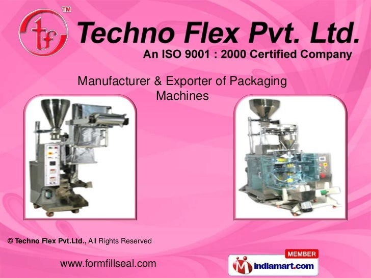 Manufacturer & Exporter of Packaging                                 Machines© Techno Flex Pvt.Ltd., All Rights Reserved  ...