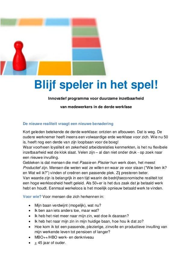 Blijf speler in het spel! Innovatief programma voor duurzame inzetbaarheid van medewerkers in de derde werkfase De nieuwe ...