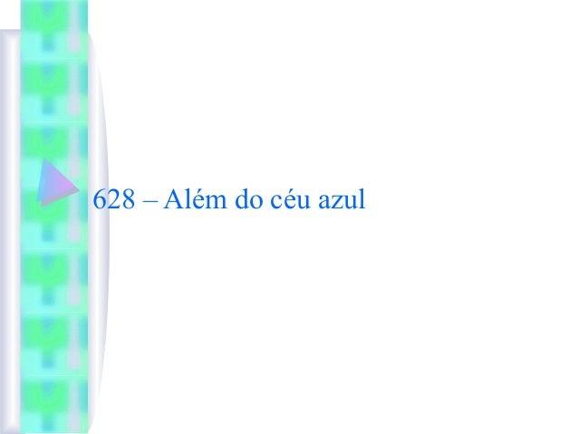 628 – Além do céu azul