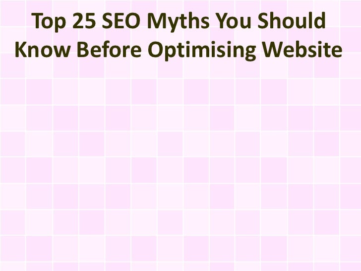 Top 25 SEO Myths You ShouldKnow Before Optimising Website