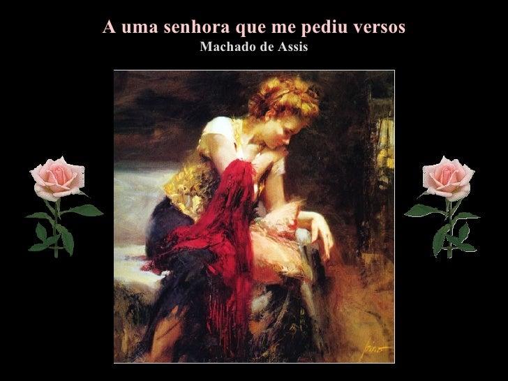 A uma senhora que me pediu versos Machado de Assis