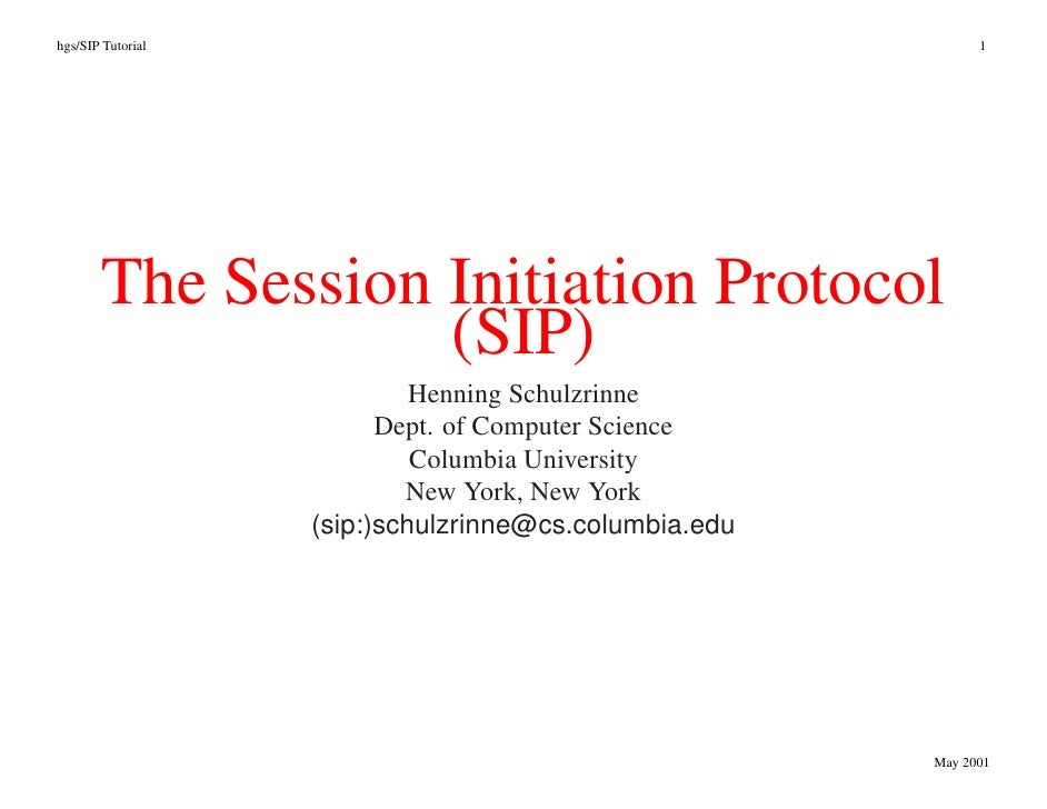 hgs/SIP Tutorial                                             1            The Session Initiation Protocol                 ...