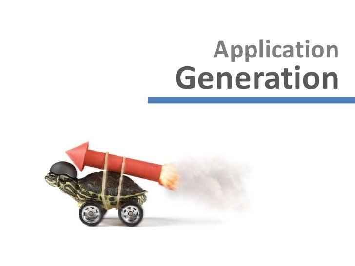 Application <br />Generation<br />