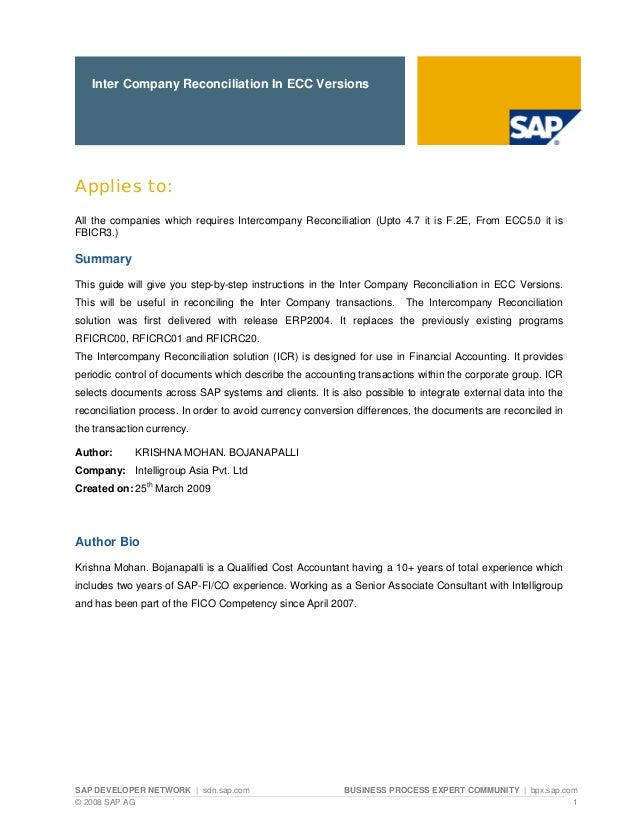Inter Company Reconciliation In ECC VersionsApplies to:All the companies which requires Intercompany Reconciliation (Upto ...