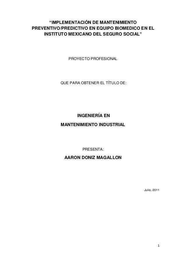 """1 """"IMPLEMENTACIÓN DE MANTENIMIENTO PREVENTIVO/PREDICTIVO EN EQUIPO BIOMEDICO EN EL INSTITUTO MEXICANO DEL SEGURO SOCIAL"""" P..."""