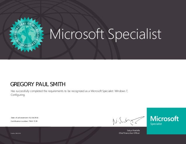 Satya Nadella Chief Executive Officer Microsoft Specialist Part No. X18-83703 GREGORY PAUL SMITH Has successfully complete...