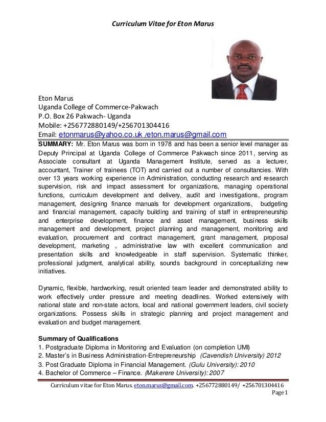 Curriculum Vitae for Eton Marus Curriculum vitae for Eton Marus. eton.marus@gmail.com. +256772880149/ +256701304416 Page 1...