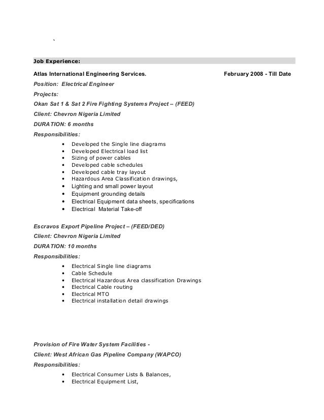 ` Job Experience: Atlas International Engineering Services. February 2008 - Till Date Position: Electrical Engineer Projec...