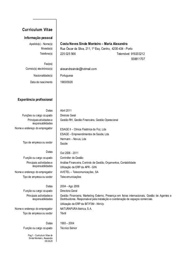 Curriculum Vitae Informação pessoal Apelido(s) - Nome(s) Costa Neves Sinde Monteiro – Maria Alexandra Morada(s) Rua Óscar ...