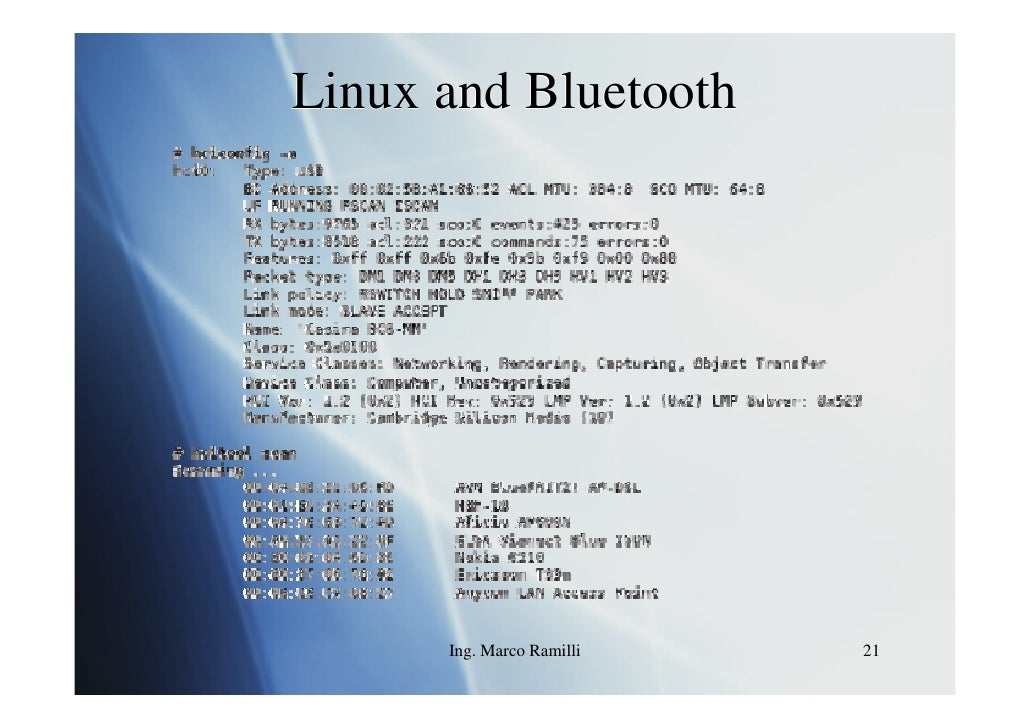 Linux and Bluetooth           Ing. Marco Ramilli   21