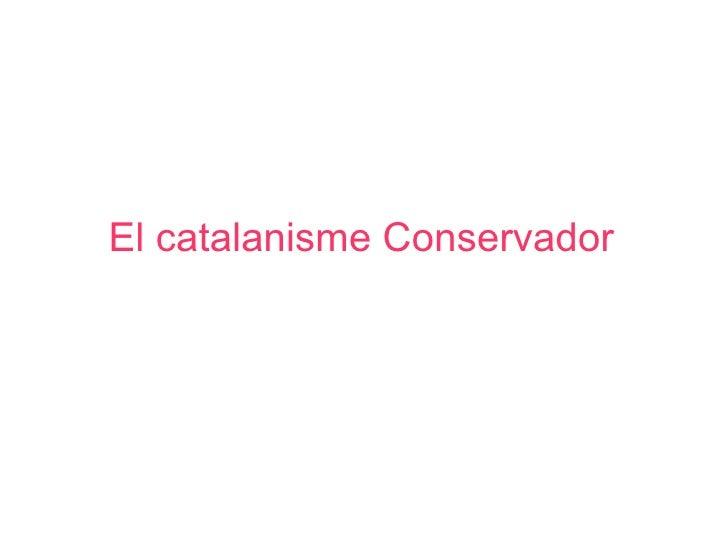 El catalanisme Conservador