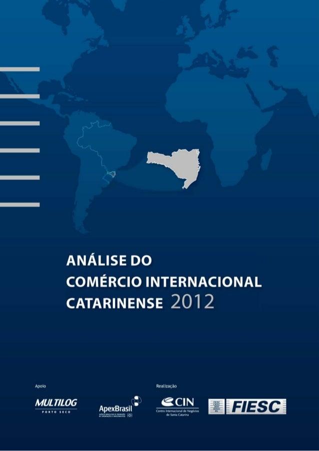 ANÁLISE DO        COMÉRCIO INTERNACIONAL        CATARINENSE 2012Apoio              Realização