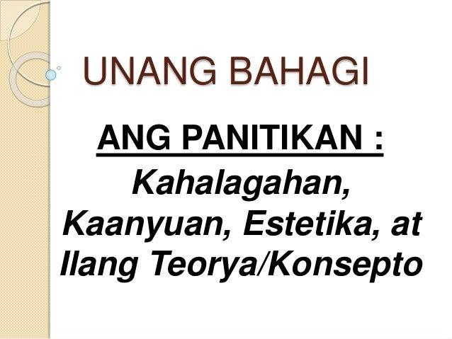UNANG BAHAGI ANG PANITIKAN : Kahalagahan, Kaanyuan, Estetika, at Ilang Teorya/Konsepto
