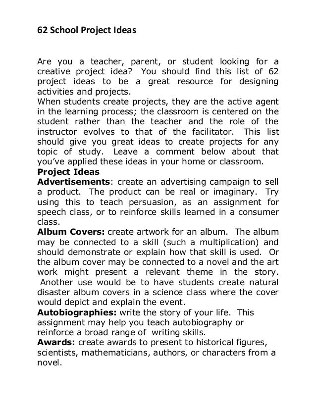 62 School Project Ideas Are you a teacher, parent, or student looking for a creative project idea? You should find this li...