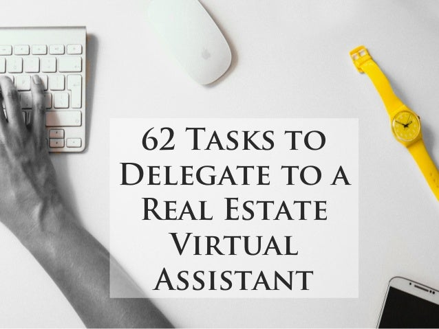 62 Tasks to Delegate to a Real Estate Virtual Assistant