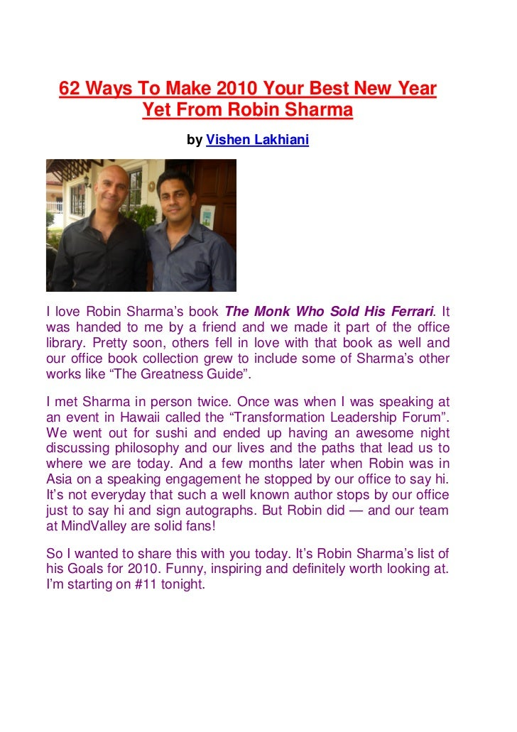 62 Ways To Make 2010 Your Best New Year          Yet From Robin Sharma                        by Vishen LakhianiI love Rob...