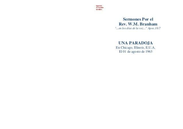 """SpanishA Paradox63-0801Sermones Por elRev. W.M. Branham""""...en los días de la voz..."""" Apoc.10:7UNA PARADOJAEn Chicago, Illi..."""