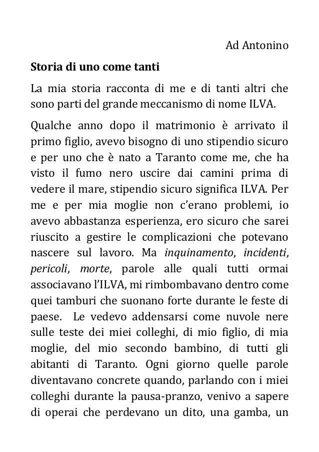 Ad Antonino Storia di uno come tanti La mia storia racconta di me e di tanti altri che sono parti del grande meccanismo di...