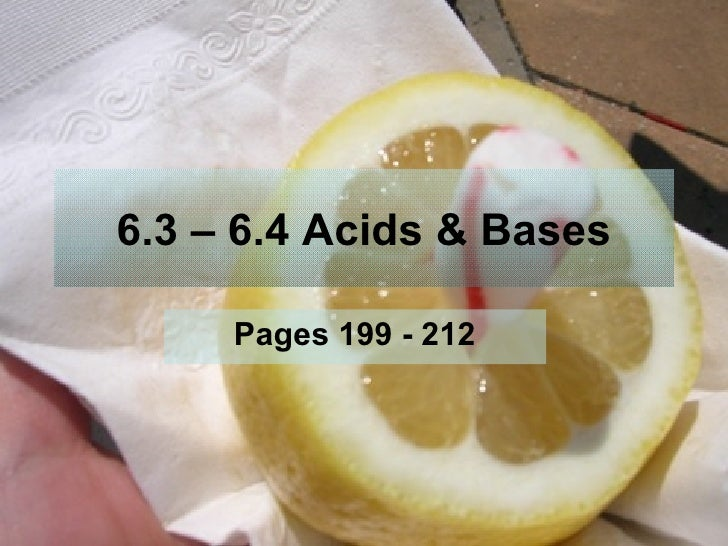 6.3 – 6.4 Acids & Bases Pages 199 - 212