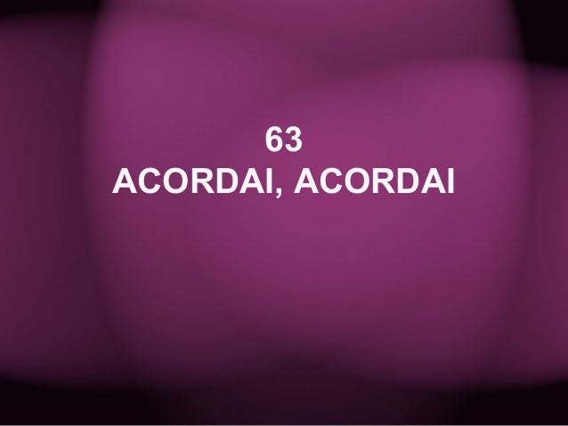 63 ACORDAI, ACORDAI