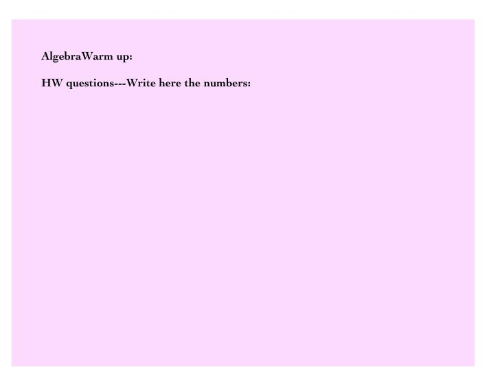 AlgebraWarm up:  HW questions---Write here the numbers:
