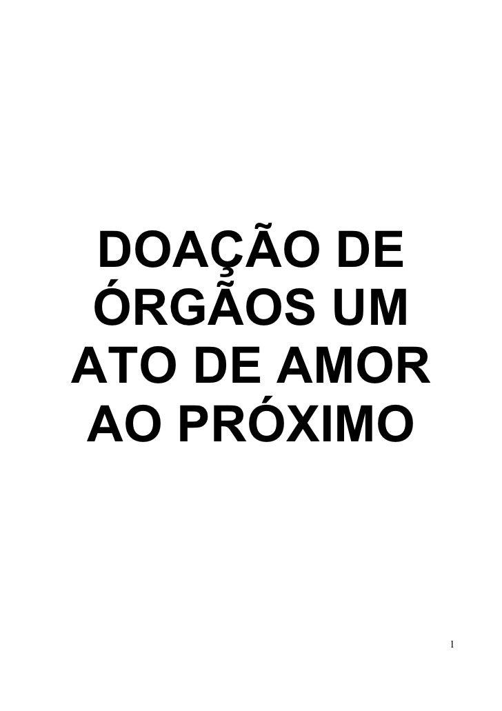 DOAÇÃO DE ÓRGÃOS UMATO DE AMORAO PRÓXIMO              1