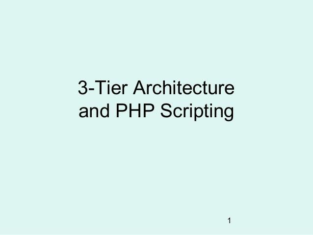 3-Tier Architectureand PHP Scripting                  1
