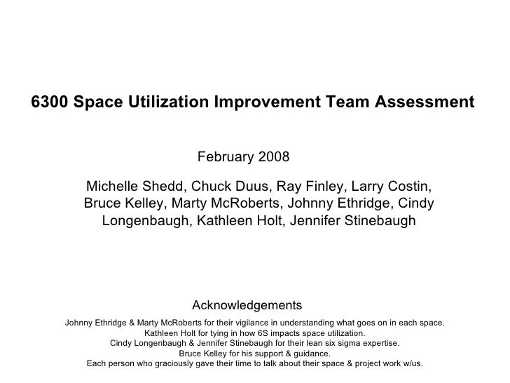6300 Space Utilization Improvement Team Assessment Michelle Shedd, Chuck Duus, Ray Finley, Larry Costin, Bruce Kelley, Mar...