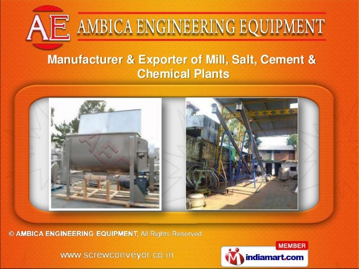 Manufacturer & Exporter of Mill, Salt, Cement &               Chemical Plants