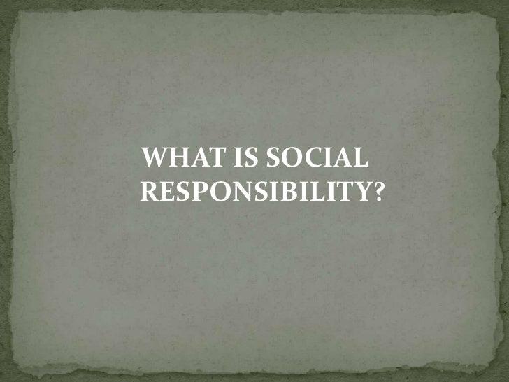 SOCIAL RESPONSIBILITY OF BUSINESS ORGANISATION Slide 2