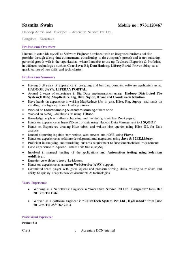 Sasmita Bigdata Resume. Sasmita Swain Mobile No : 9731120467 Hadoop Admin  And Developer U2013 Accenture Service Pvt Ltd. ...  Big Data Resume