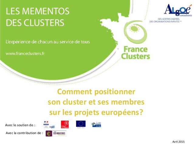 11Comment se positionner son cluster et ses membres sur les projets européens ? LES MEMENTOS DES CLUSTERS www.francecluste...