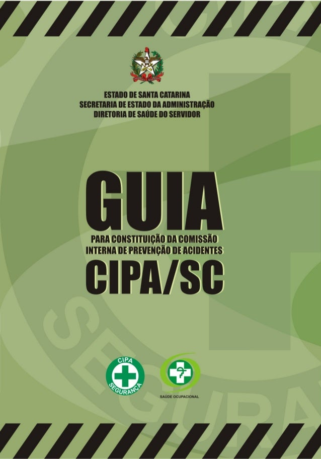 2010PARA CONSTITUIÇÃO DA COMISSÃOINTERNA DE PREVENÇÃO DE ACIDENTESCIPA/SCGUIASAÚDE OCUPACIONAL
