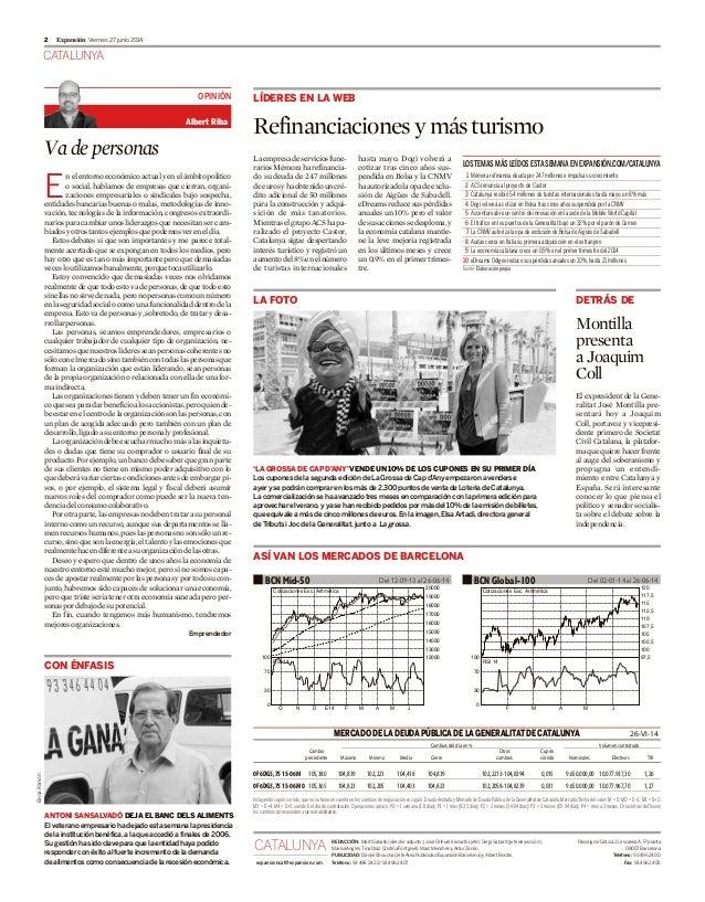 CATALUNYA Viernes 27 junio 20142 Expansión Vadepersonas E nelentornoeconómicoactualyenelámbitopolítico o social, hablamos ...