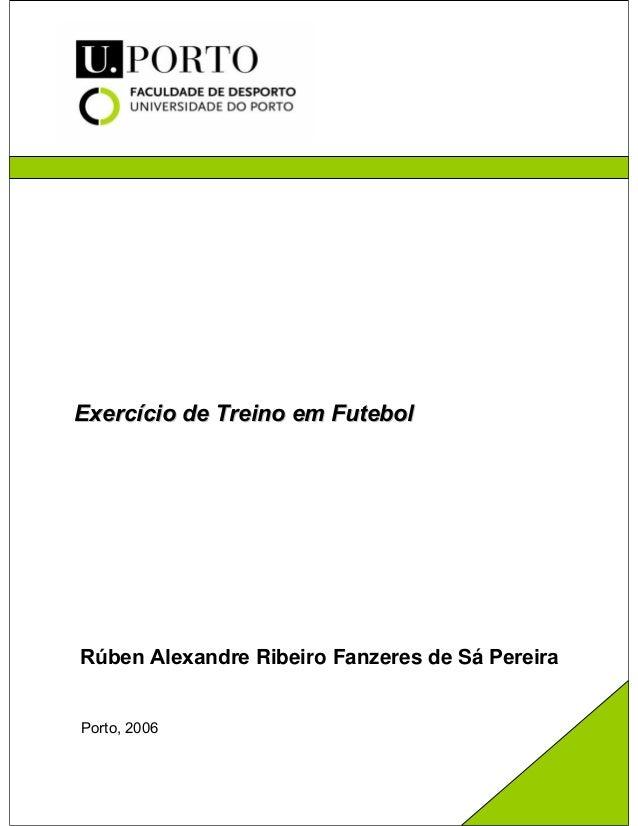 Exercício de Treino em Futebol  Rúben Alexandre Ribeiro Fanzeres de Sá Pereira Porto, 2006