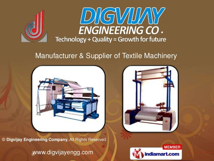Manufacturer & Supplier of Textile Machinery© Digvijay Engineering Company, All Rights Reserved               www.digvijay...