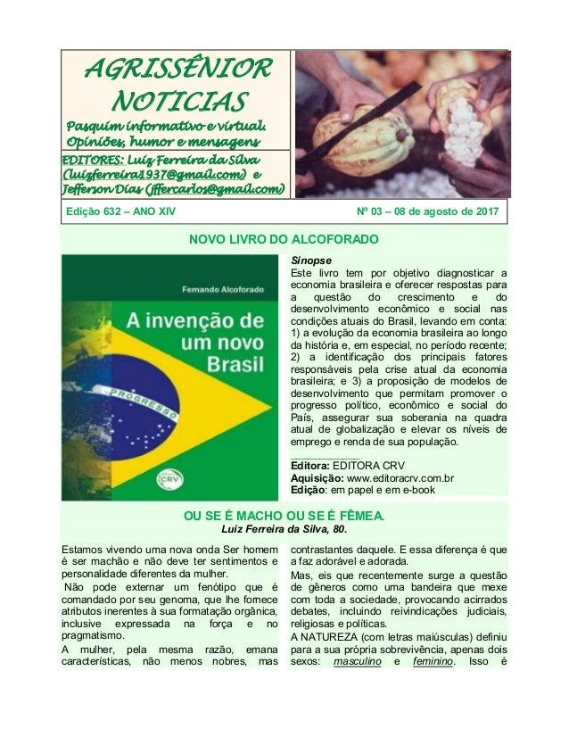 AGRISSÊNIOR NOTICIAS Pasquim informativo e virtual. Opiniões, humor e mensagens EDITORES: Luiz Ferreira da Silva (luizferr...
