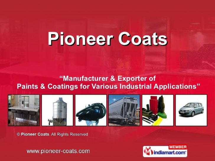 """Pioneer Coats """" Manufacturer & Exporter of  Paints & Coatings for Various Industrial Applications"""""""
