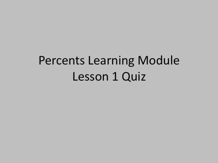 Percents Learning Module      Lesson 1 Quiz