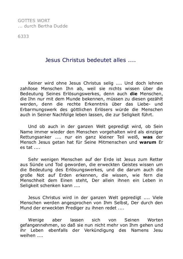 GOTTES WORT  ... durch Bertha Dudde  6333  Jesus Christus bedeutet alles ....  Keiner wird ohne Jesus Christus selig .... ...