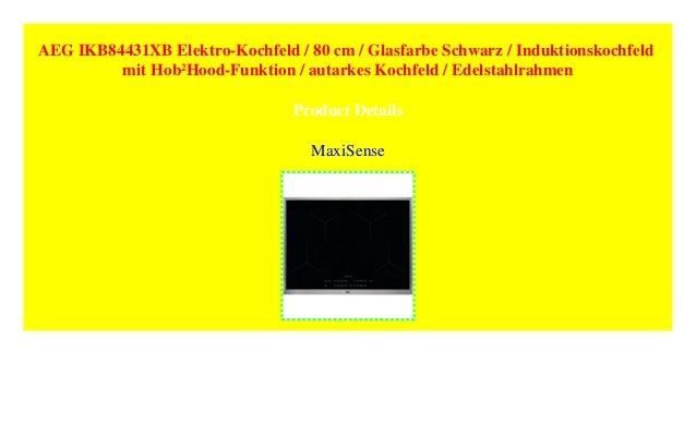 Aeg Ikb84431xb Elektro Kochfeld 80 Cm Glasfarbe Schwarz Indukt