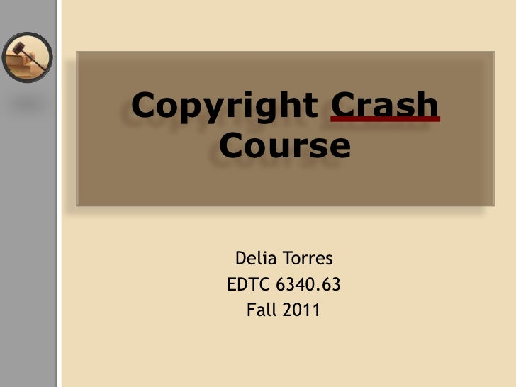 Copyright CrashCourse<br />Delia Torres<br />EDTC 6340.63<br />Fall 2011<br />